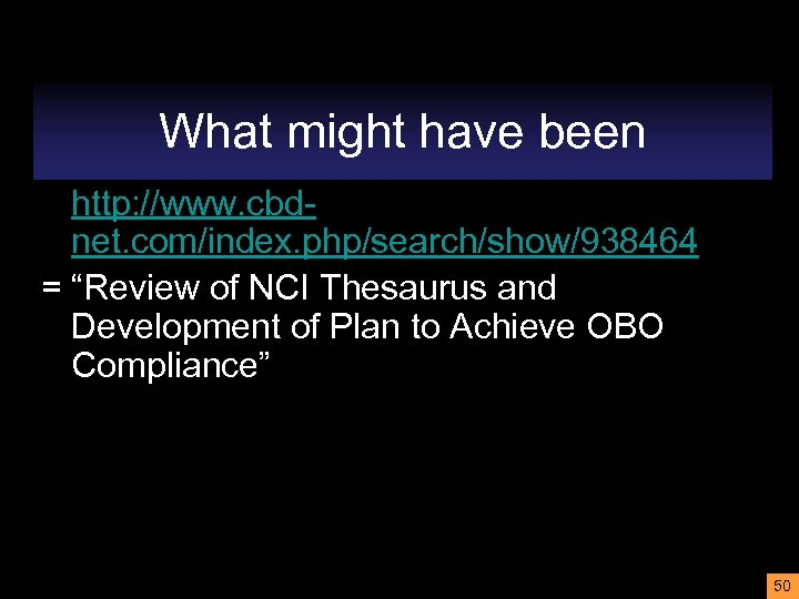"""What might have been http: //www. cbdnet. com/index. php/search/show/938464 = """"Review of NCI Thesaurus"""