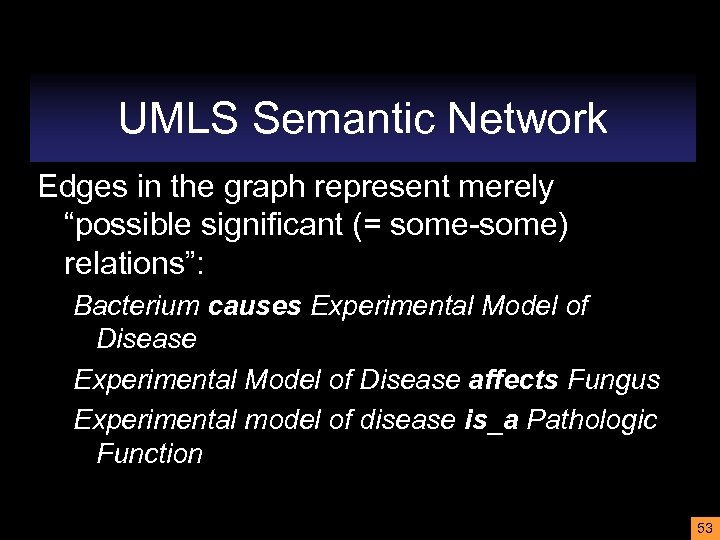 """UMLS Semantic Network Edges in the graph represent merely """"possible significant (= some-some) relations"""":"""