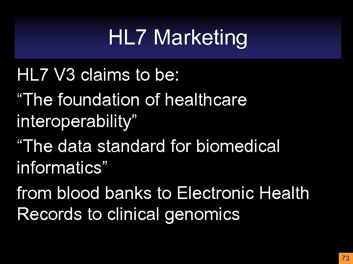 """HL 7 Marketing HL 7 V 3 claims to be: """"The foundation of healthcare"""