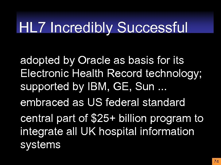 HL 7 Incredibly Successful adopted by Oracle as basis for its Electronic Health Record