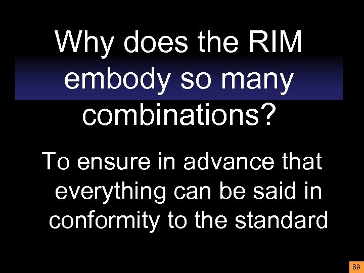 Why does the RIM embody so many combinations? To ensure in advance that everything