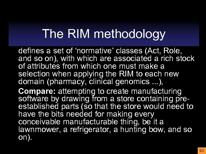 The RIM methodology defines a set of 'normative' classes (Act, Role, and so on),