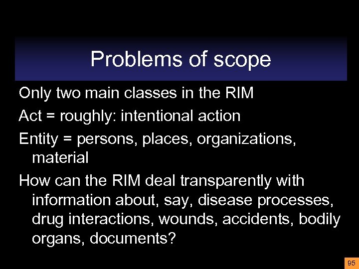 Problems of scope Only two main classes in the RIM Act = roughly: intentional