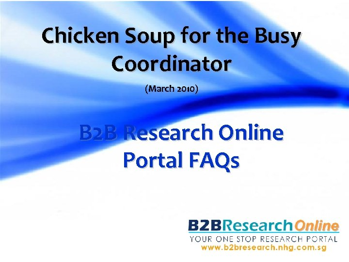 Chicken Soup for the Busy Coordinator (March 2010) B 2 B Research Online Portal