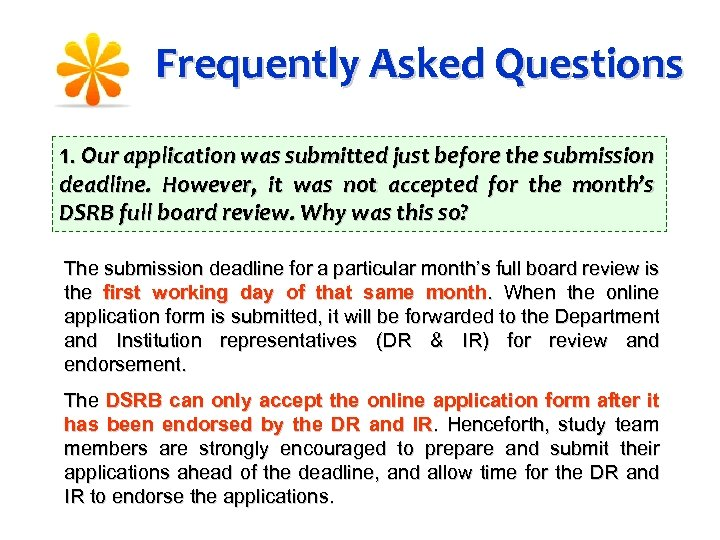 Frequently Asked Questions 1. Our application was submitted just before the submission deadline. However,
