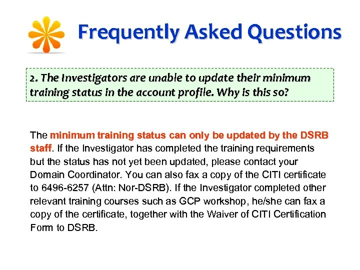 Frequently Asked Questions 2. The Investigators are unable to update their minimum training status