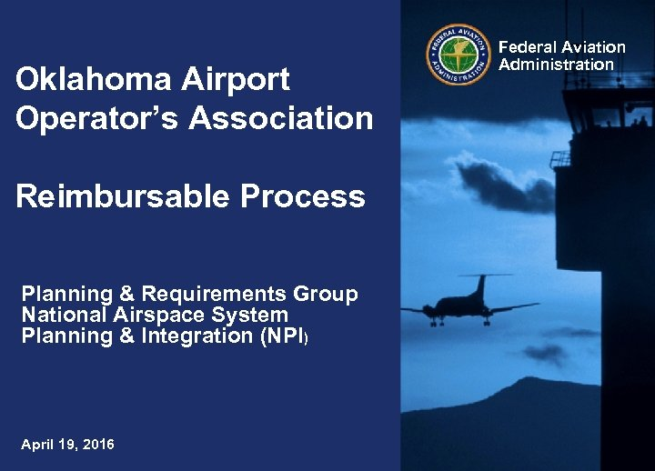 Oklahoma Airport Operator's Association Reimbursable Process Planning & Requirements Group National Airspace System Planning