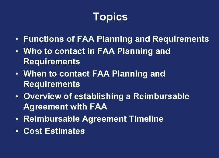 Topics • Functions of FAA Planning and Requirements • Who to contact in FAA