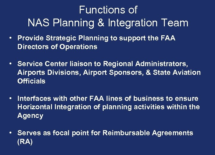 Functions of NAS Planning & Integration Team • Provide Strategic Planning to support the