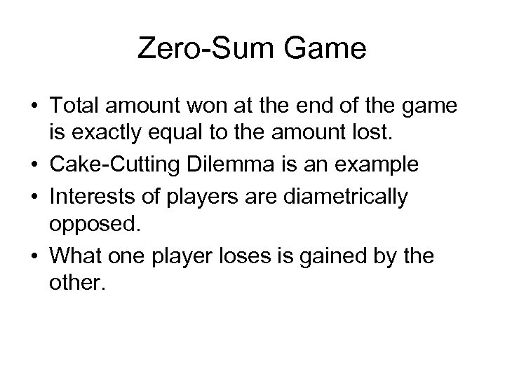 Zero-Sum Game • Total amount won at the end of the game is exactly