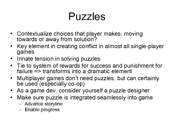 Puzzles • Contextualize choices that player makes: moving towards or away from solution? •