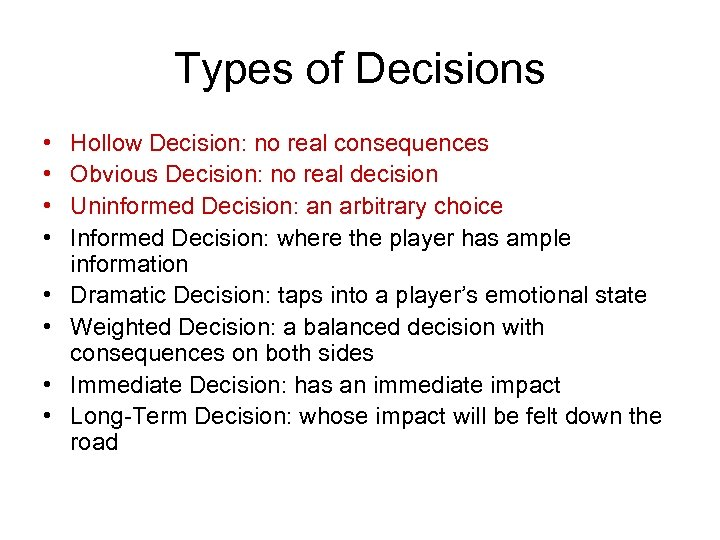 Types of Decisions • • Hollow Decision: no real consequences Obvious Decision: no real