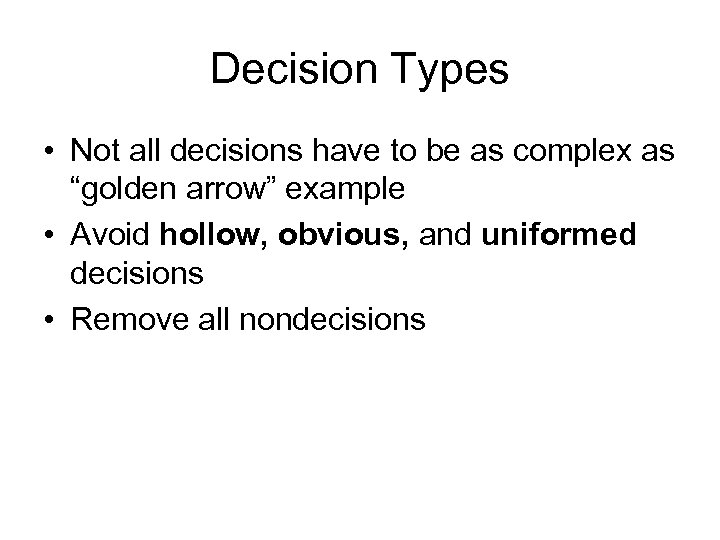 """Decision Types • Not all decisions have to be as complex as """"golden arrow"""""""