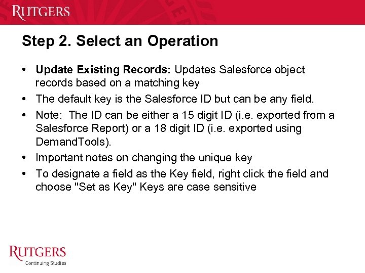 Step 2. Select an Operation • Update Existing Records: Updates Salesforce object records based