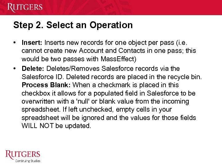 Step 2. Select an Operation • Insert: Inserts new records for one object per