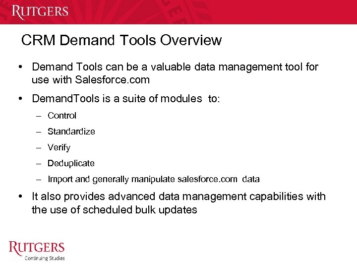 CRM Demand Tools Overview • Demand Tools can be a valuable data management tool