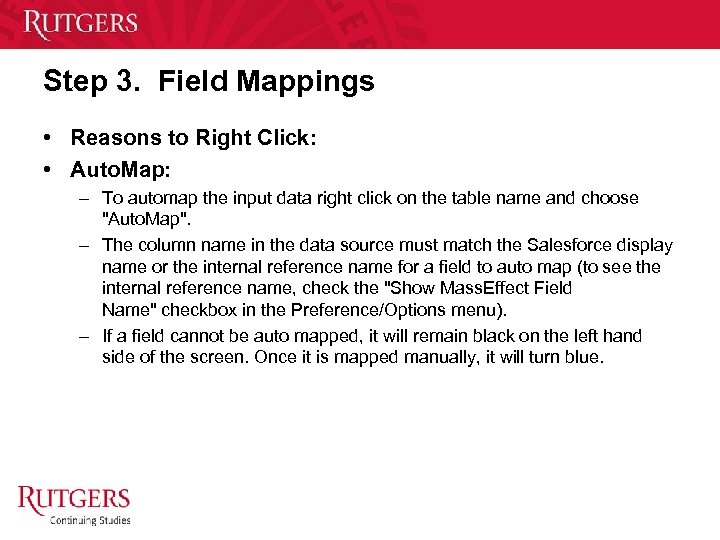 Step 3. Field Mappings • Reasons to Right Click: • Auto. Map: – To