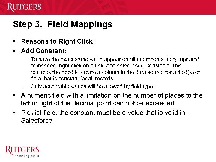 Step 3. Field Mappings • Reasons to Right Click: • Add Constant: – To