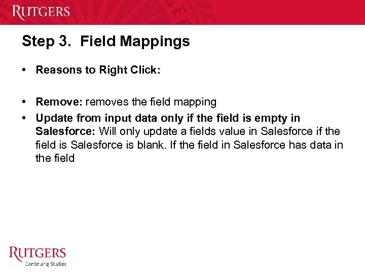 Step 3. Field Mappings • Reasons to Right Click: • Remove: removes the field