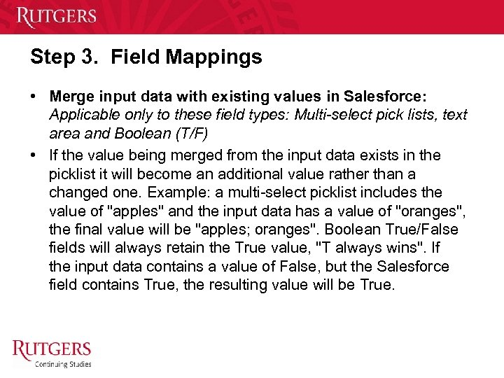 Step 3. Field Mappings • Merge input data with existing values in Salesforce: Applicable