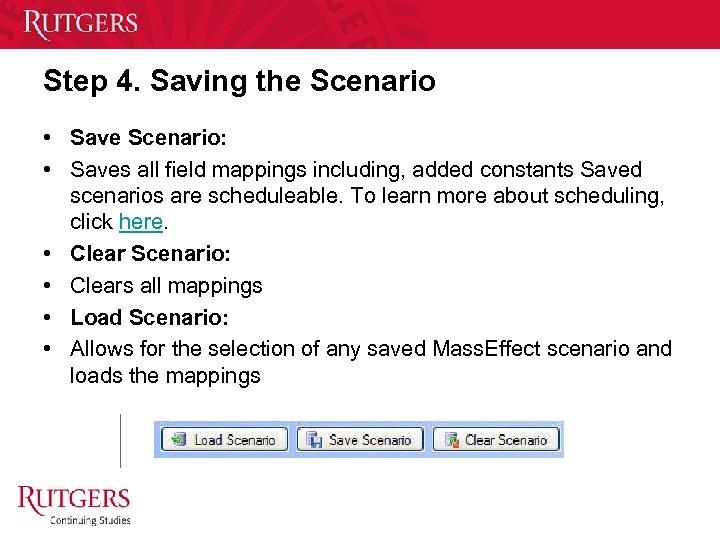 Step 4. Saving the Scenario • Save Scenario: • Saves all field mappings including,
