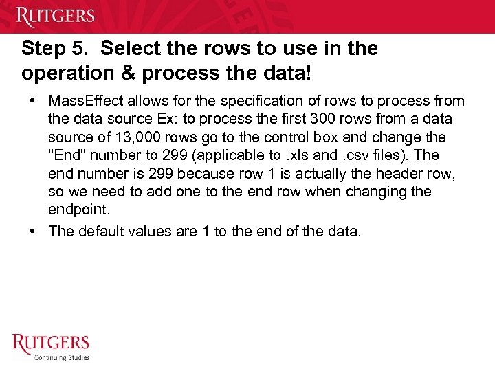 Step 5. Select the rows to use in the operation & process the data!