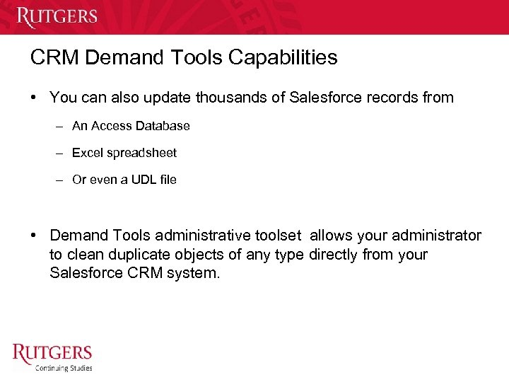 CRM Demand Tools Capabilities • You can also update thousands of Salesforce records from