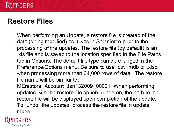 Restore Files When performing an Update, a restore file is created of the data