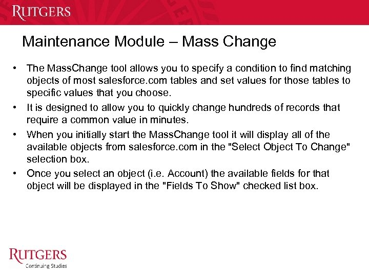 Maintenance Module – Mass Change • The Mass. Change tool allows you to specify