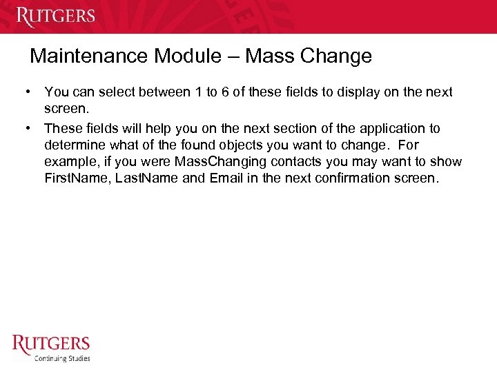 Maintenance Module – Mass Change • You can select between 1 to 6 of