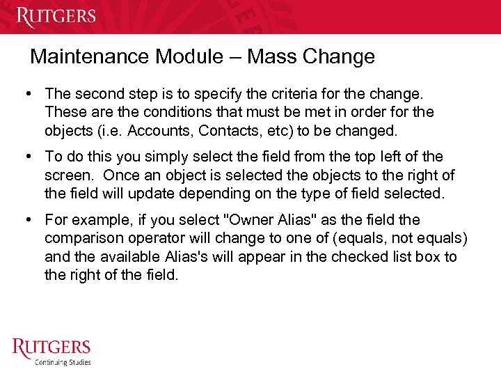 Maintenance Module – Mass Change • The second step is to specify the criteria