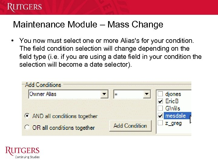 Maintenance Module – Mass Change • You now must select one or more Alias's