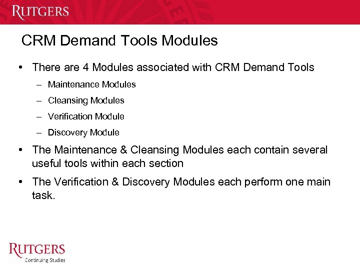 CRM Demand Tools Modules • There are 4 Modules associated with CRM Demand Tools