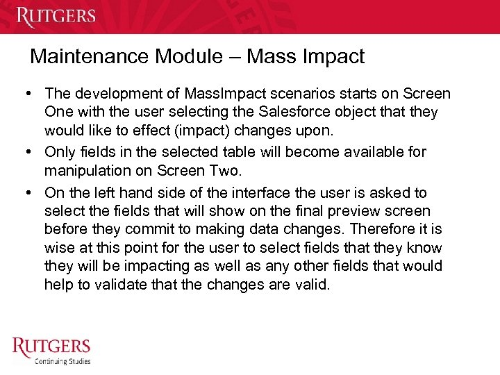 Maintenance Module – Mass Impact • The development of Mass. Impact scenarios starts on