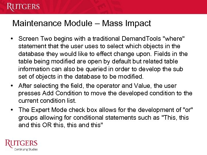 Maintenance Module – Mass Impact • Screen Two begins with a traditional Demand. Tools