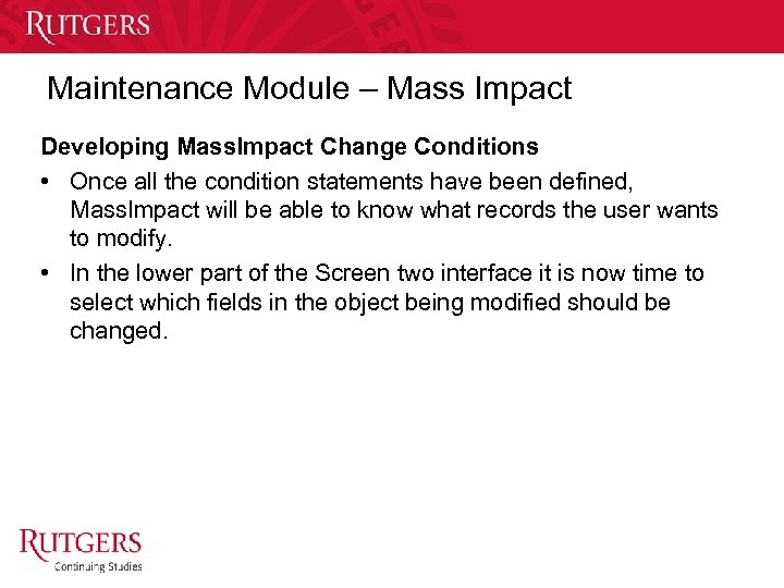 Maintenance Module – Mass Impact Developing Mass. Impact Change Conditions • Once all the
