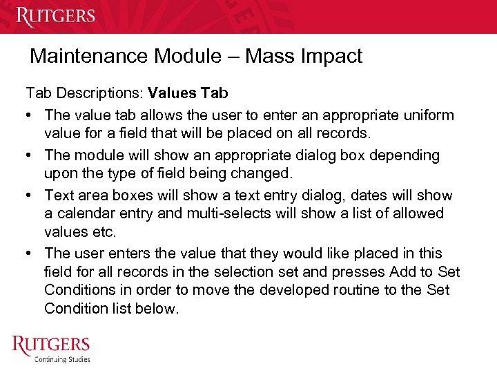 Maintenance Module – Mass Impact Tab Descriptions: Values Tab • The value tab allows