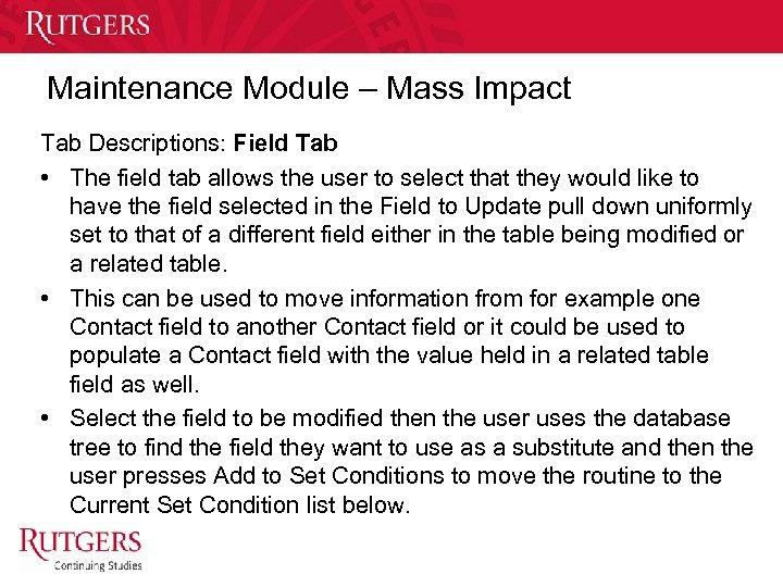 Maintenance Module – Mass Impact Tab Descriptions: Field Tab • The field tab allows