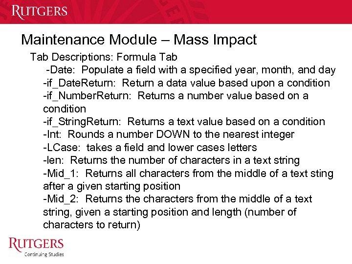 Maintenance Module – Mass Impact Tab Descriptions: Formula Tab -Date: Populate a field with