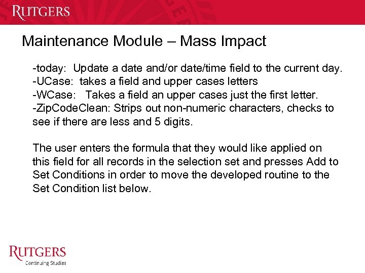 Maintenance Module – Mass Impact -today: Update and/or date/time field to the current day.