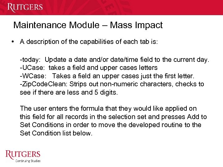 Maintenance Module – Mass Impact • A description of the capabilities of each tab
