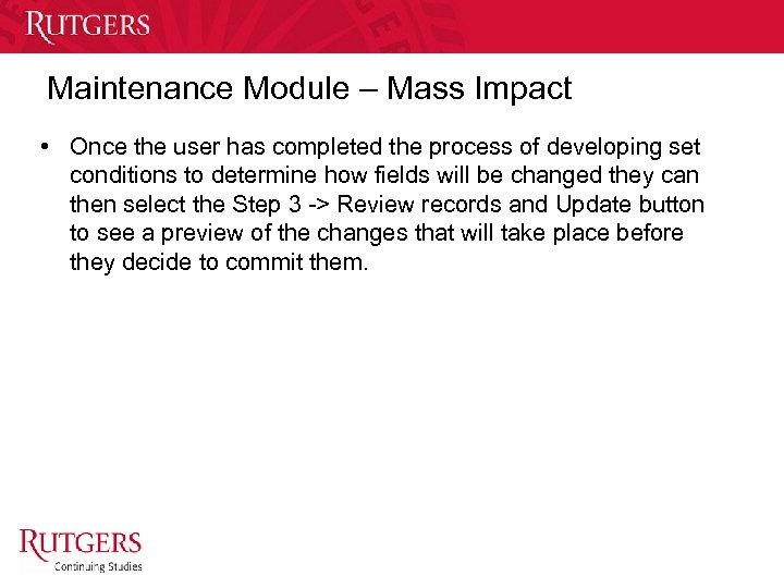 Maintenance Module – Mass Impact • Once the user has completed the process of
