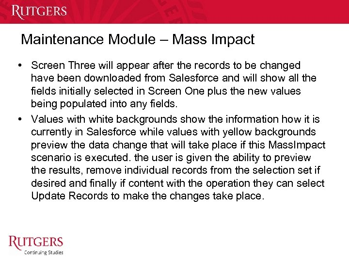 Maintenance Module – Mass Impact • Screen Three will appear after the records to