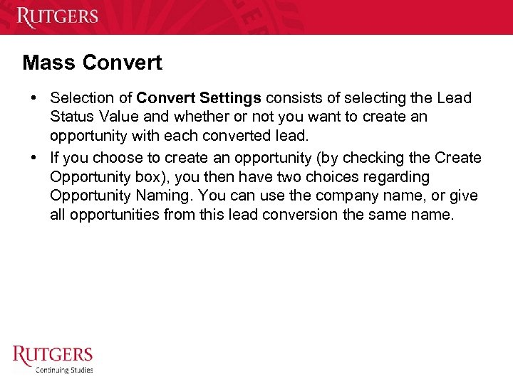 Mass Convert • Selection of Convert Settings consists of selecting the Lead Status Value