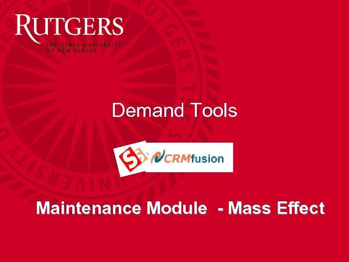 Demand Tools Maintenance Module - Mass Effect