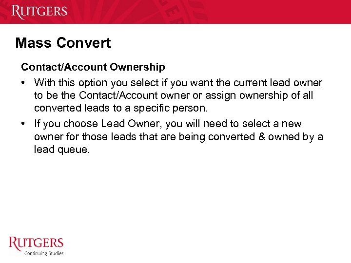 Mass Convert Contact/Account Ownership • With this option you select if you want the