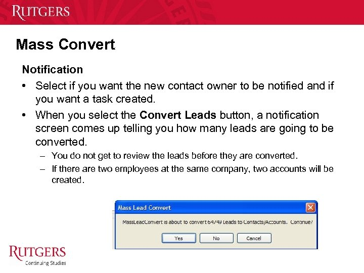 Mass Convert Notification • Select if you want the new contact owner to be