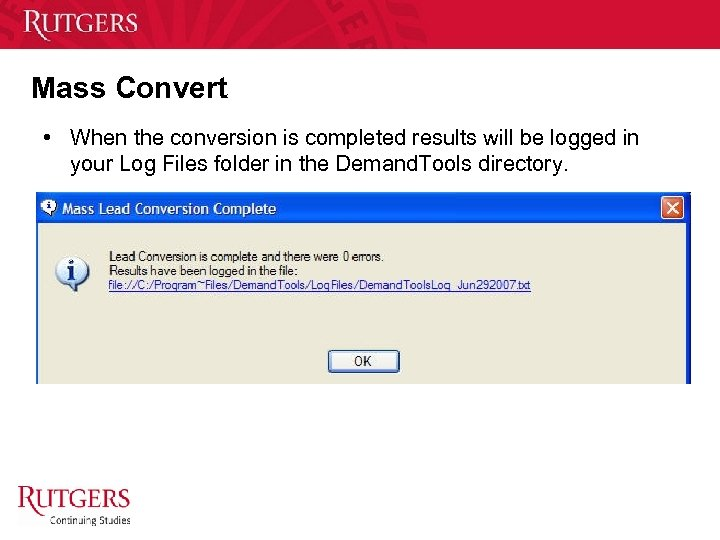 Mass Convert • When the conversion is completed results will be logged in your