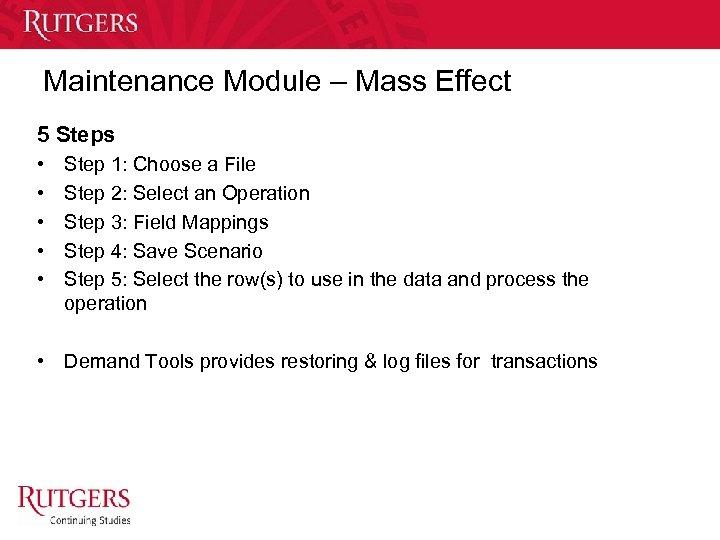 Maintenance Module – Mass Effect 5 Steps • • • Step 1: Choose a