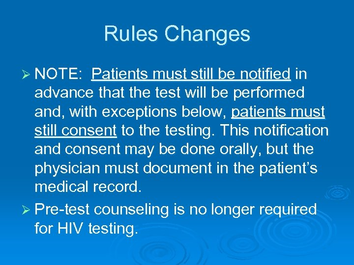 Rules Changes Ø NOTE: Patients must still be notified in advance that the test
